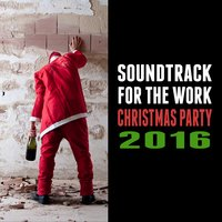 Soundtrack for the Work Christmas Party 2016 — сборник