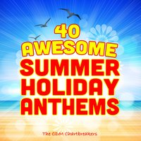 40 Awesome Summer Holiday Anthems — The CDM Chartbreakers