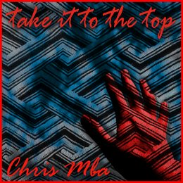 Take It To The Top — Chris Mba