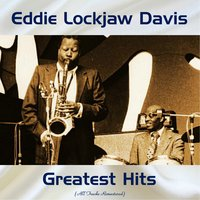 Eddie Lockjaw Davis Greatest Hits — Eddie Lockjaw Davis, Shirley Scott / Harry Sweets Edison / Johnny Griffin