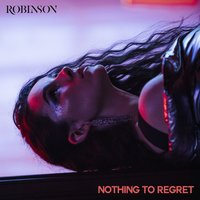 Nothing to Regret — Robinson