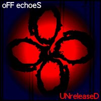 UNreleaseD — Off Echoes