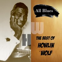 All Blues, the Best of Howlin´Wolf — Howlin´Wolf
