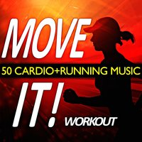 Move It! 50 Cardio + Workout Music Playlist — Workout Music