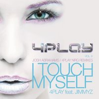 I Touch Myself — 4play