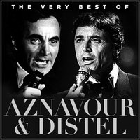 The Very Best of Aznavour and Distel — Charles Aznavour, Sacha Distel, Charles Aznavour|Sacha Distel