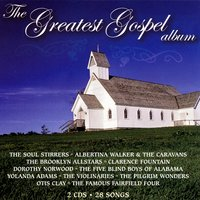 The Greatest Gospel Album — The Original Five Blind Boys Of Alabama, The Swan Silvertones, The Soul Stirrers, Yolanda Adams, The Blind Boys Of Alabama