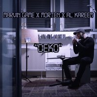 Deko — Morten, Marvin Game, Al Kareem