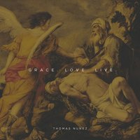 Grace Love Live — Thomas Nunez