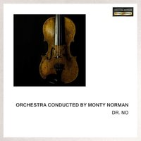 Dr. No — Orchestra Conducted By Monty Norman