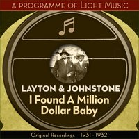 I Found A Million Dollar Baby - A Programme Of Light Music — Layton & Johnstone