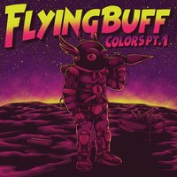 Colors Pt.1 — Flying Buff