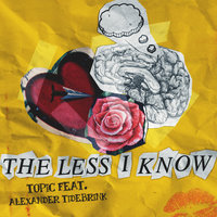 The Less I Know — Topic, Alexander Tidebrink