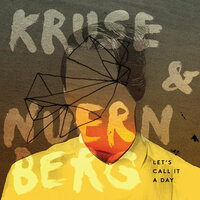 Let's Call It A Day — Kruse & Nuernberg