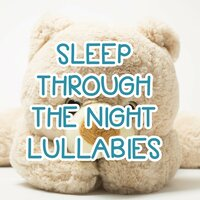11 Sleep Through the Night Lullabies — Baby Relax Music Collection, Music for Children, Nursery Rhymes ABC, Nursery Rhymes ABC, Music for Children, Baby Relax Music Collection