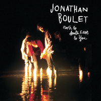 North To South East To You — Jonathan Boulet