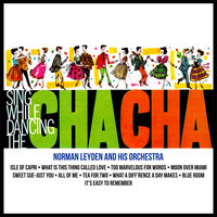Sing and Dance the Cha Cha Cha — Norman Leyden and His Orchestra