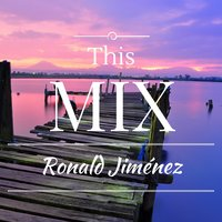 This Mix — Ronald Jimenez