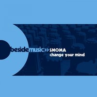 Change Your Mind — Smoma