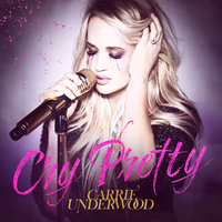Cry Pretty — Carrie Underwood