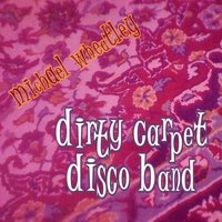 Dirty Carpet Disco Band — Michael Wheatley