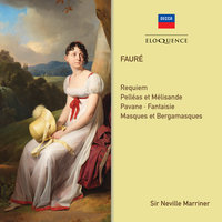 Faure: Requiem; Orchestral Works — Sir Neville Marriner, Academy of St. Martin in the Fields