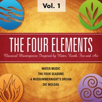 The Four Elements - Classical Masterpieces Inspired by Water, Earth, Fire, Air, Vol.1 — сборник