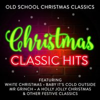 Christmas Classic Hits - Old School Christmas Classics (Best Of) — The Starlite Singers, Mistletoe Singers