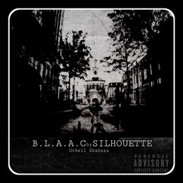 B.L.a.a.C Silhouette — Othell Shabazz