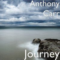 Journey — Anthony Carr