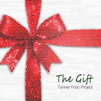 Tanner Foss Project: The Gift — сборник