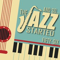 And So... The Jazz Started / Fifty-Six — сборник