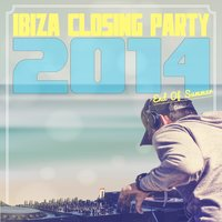 Ibiza Closing Party 2014: End of Summer — сборник