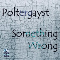 Something Wrong — Poltergayst