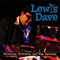 Boogie Woogie on the Rocks — Lewis Dave