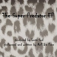 The Super Predator — Rell Be Free