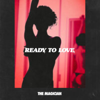 Ready To Love — The Magician