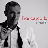 You — Francesco B
