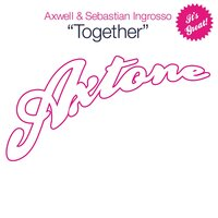 Together — Axwell, Sebastian Ingrosso