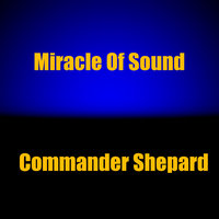 Commander Shepard — Miracle of Sound