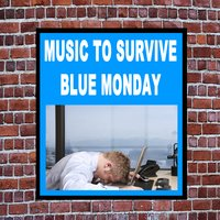 Music to Survive Blue Monday — сборник