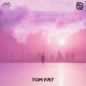 TomFat - 45