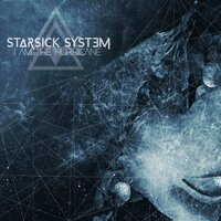 I Am the Hurricane — Starsick System