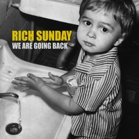 We Are Going Back — Rich Sunday