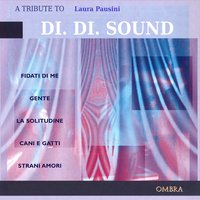 A Tribute to Laura Pausini — Di. Di. Sound