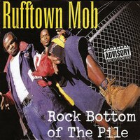 Rock Bottom of the Pile — Ruff Town Mob