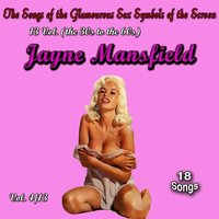 The Songs of the Glamourous Sex Symbols of the Screen in 13 Volumes - Vol. 4: Jayne Mansfield — Jayne Mansfield