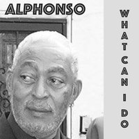 What Can I Do — Alphonso