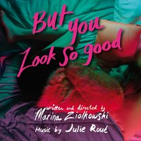 But You Look so Good — Julie Roué