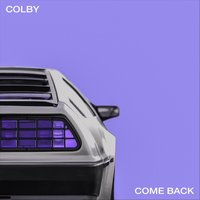 Come Back — Colby